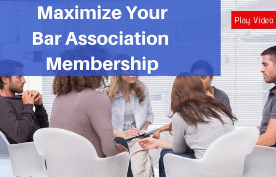 Maximize your bar Association Membership