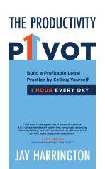 The Productivity Pivot - Growth Mindset - by Jay Harrington